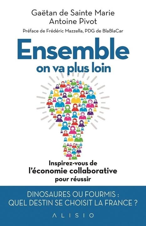 N'ayons pas peur de l'économie collaborative | Idées responsables à suivre & tendances de société | Scoop.it