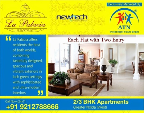 Property in Noida Extension, Amrapali Residentail Projects in Noida NCR: Luxury Homes of Newtech La Palacia in Budget Location of Noida Extension | Book Your Private Haven in Newtech La Palacia Noida Extension | Scoop.it