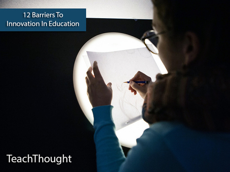12 Barriers To Innovation In Education | New learning | Scoop.it