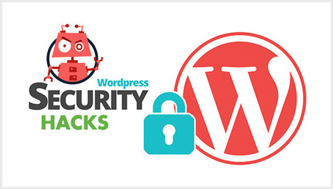 10 Innovative WordPress Security Hacks to Protect Your Website | Everything Marketing You Can Think Of | Scoop.it
