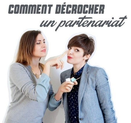 COMMENT DECROCHER UN PARTENARIAT - UN BLOG UNE FILLE | L'atelier ça Diy | Scoop.it