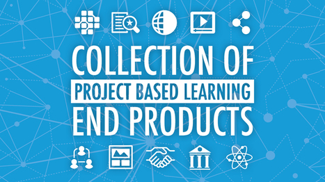 A Collection of Project Based Learning End Products | Tech in teaching | Scoop.it