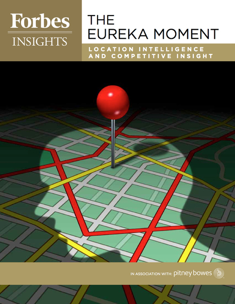 The Eureka Moment: Location Intelligence and Competitive Insight from Forbes Insights and Pitney Bowes | Strategy and Competitive Intelligence by Bonnie Hohhof | Scoop.it