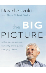 The Big Picture: Reflections on Science, Humanity, and a Quickly Changing Planet | Canadian literature | Scoop.it