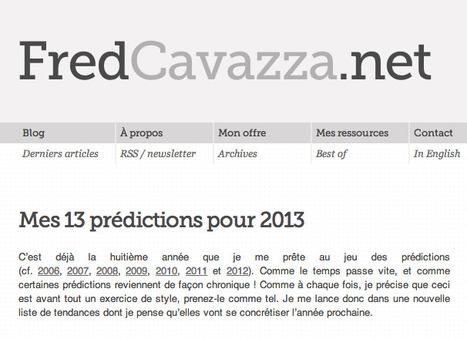 Les 13 prédictions de Fred Cavazza pour 2013 | Ce qu'il ne fallait pas louper sur le web | Scoop.it