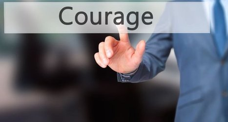 Do You Need to Be More Courageous? Learn What it Means to Have Courage | Adult Education and Career Development | Scoop.it