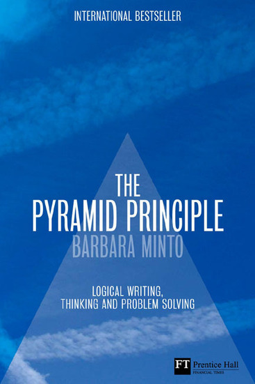 Best Business Management Books Review: The principle of Pyramid | Structured thinking and writing | Scoop.it