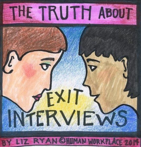 The Truth about Exit Interviews | School Leadership, Leadership, in General, Tools and Resources, Advice and humor | Scoop.it