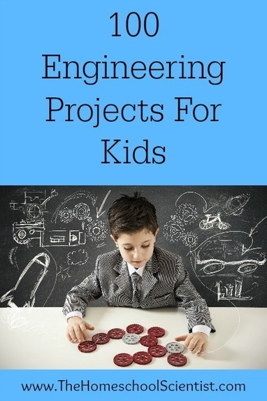 100 Engineering Projects For Kids - The Homeschool Scientist | On education | Scoop.it