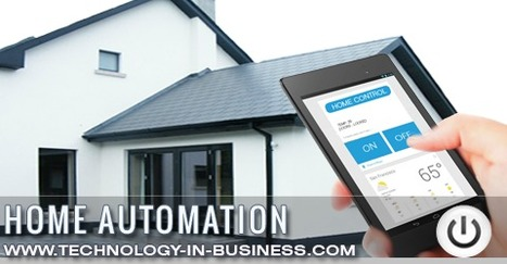 A guide to The Benefits Of Home Automation | Technology in Business Today | Scoop.it