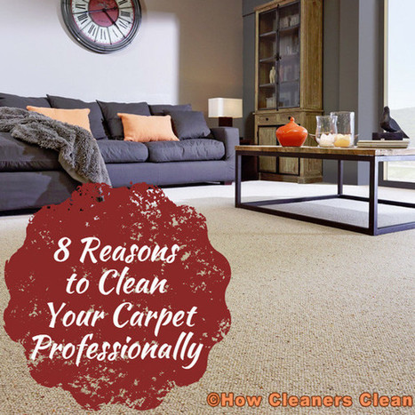 8 Reasons to Clean Your Carpet Professionally Now | How Cleaners Clean | Cleaning | Scoop.it