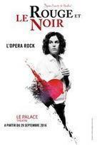 LE ROUGE ET LE NOIR - L'OPÉRA ROCK - Le Palace | THEATREonline.com | les films, grand format ou pas | Scoop.it