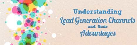 Understanding Lead Generation Channels and their Advantages | Australia Business Marketing, Social Media, Content Marketing | Scoop.it