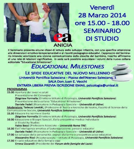 Formazione Anicia: Seminario di Studio - EDUCATIONALMILESTONES,LESFIDEEDUCATIVEDELNUOVOMILLENNIO - Venerdì 28 Marzo 2014   Formazione Anicia   Scoop.it