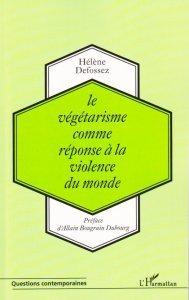 Sortie du livre «le végétarisme comme réponse à la violence du monde» aux Editions l'Harmattan | Végétarisme, alternative alimentaire | Scoop.it