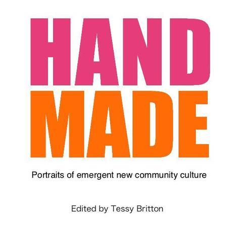 Hand Made | By Edited by Tessy Britton | Blurb | Hub Birmingham | Scoop.it