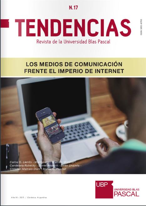 Revista Tendencias : Los medios de comunicación frente al imperio de Internet | Comunicación en la era digital | Scoop.it