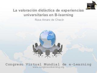 La valoración didáctica de experiencias universitarias en b learning | Congreso Virtual Mundial de e-Learning | UAM B-learning | Scoop.it