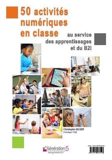 50 activités numériques au service des apprentissages et du B2i - Ludovia Magazine | L'eVeille | Scoop.it