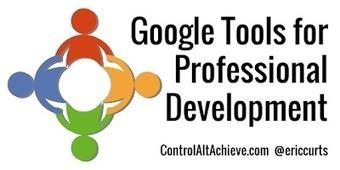 5 Google Tools for Staff Professional Development | computer tools | Scoop.it
