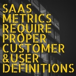 Your SaaS Metrics Are Wrong if You Include These Customers | Agile Payments | 21st_Century Good: Social and Content | Scoop.it