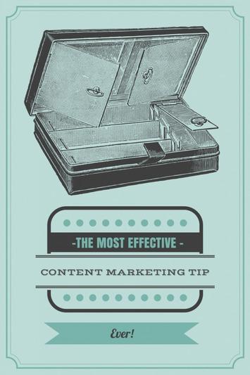 The Most Effective Content Marketing Tip Ever | Feldman Creative | A Marketing Mix | Scoop.it