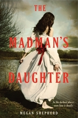 The Non Reluctant Reader: Review: The Madman's Daughter by ... | random reader | Scoop.it