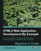 HTML5 Web Application Development By Example Beginner's guide - Free eBook Share | Tester | Scoop.it