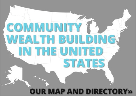 New Directory Maps Community Wealth Building Initiatives across the Country | Decent Work | Scoop.it