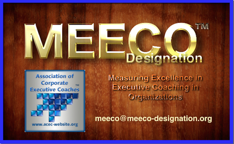 MEECO™ | Measuring Excellence in Executive Coaching in Organizations | Association of Corporate Executive Coaches | Scoop.it