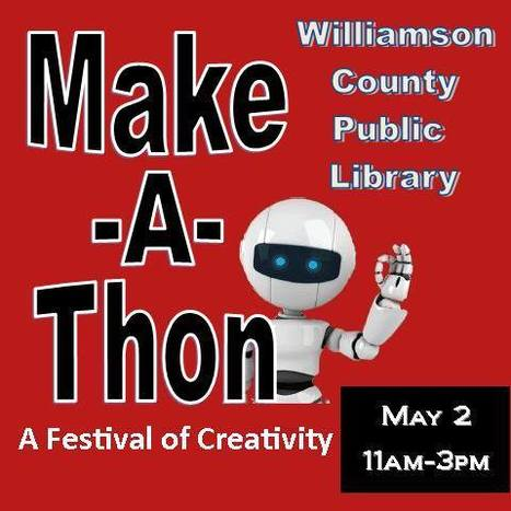 Williamson library encourages innovation in Make-A-Thon | Tennessee Libraries | Scoop.it