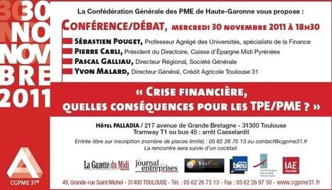 Conférence CGPME 31 : Crise Financière, quelles conséquences pour les TPE/PME ? | La lettre de Toulouse | Scoop.it