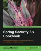 Spring Security 3.x Cookbook - PDF Free Download - Fox eBook | test | Scoop.it