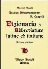Dizionario di Abbreviature latine ed italiane [Dictionary of Latin and Italian Abbreviations], by Adriano Cappelli | Généal'italie | Scoop.it