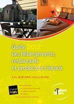 Guide des Hébergements, Restaurants et Producteurs Locaux Bièvre Valloire 2012 | L'espace info pro des offices de tourisme de Bièvre-Valloire | Scoop.it