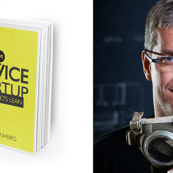 Tennyson Pinheiro on Implementing Service Design Thinking for Startups; New Book Available Now! | Learning Happens Everywhere! | Scoop.it