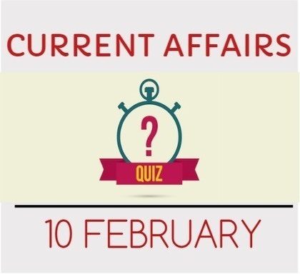 Current Affairs Quiz for 10 February 2016 - Daily Jankari - Current Affairs | Daily jankari | Scoop.it