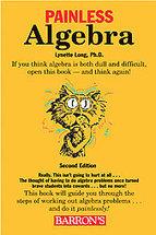Painless Algebra (Barron's Painless), Lynette Long Ph.D. Used Bargain Book | mikenannos | Scoop.it