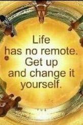 Life has no remote. | Good Advice | Scoop.it