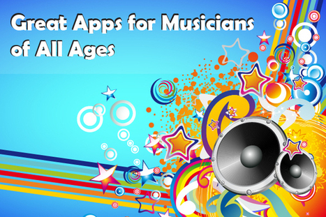 8 Great Apps for Musicians of All Ages | Ipad Apps and Ideas for Music Education | Scoop.it