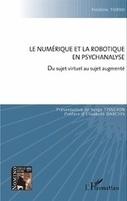 LE NUMÉRIQUE ET LA ROBOTIQUE EN PSYCHANALYSE - Du sujet virtuel au sujet augmenté, Frédéric Tordo - livre, ebook, epub | Culture numérique | Scoop.it