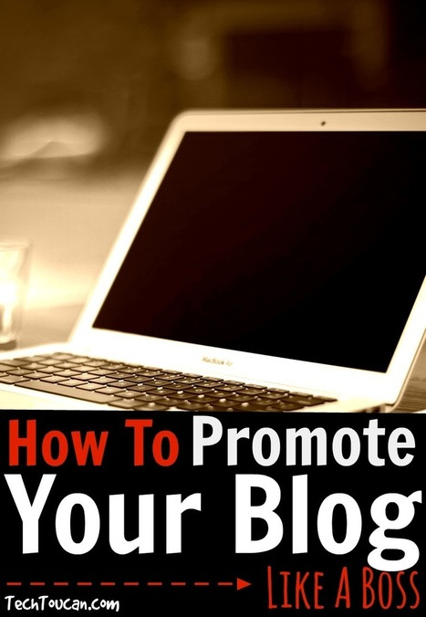 How To Promote Your Latest Blog Post Like A Boss | Tecnología | Scoop.it