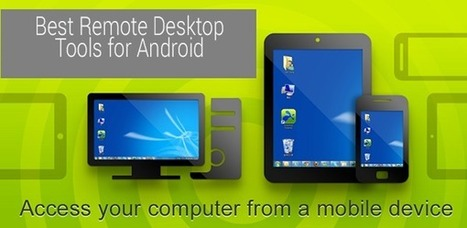 6 Best Tools to Use Android as a Remote Desktop | mlearn | Scoop.it