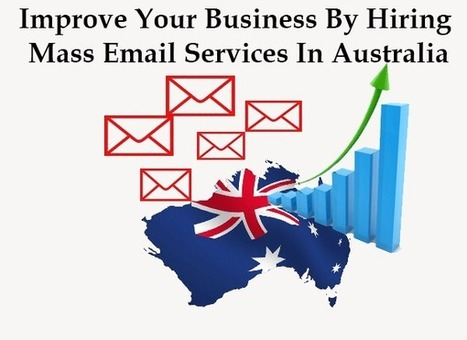 Improve Your Business By Hiring Mass Email Services In Australia   Email Marketing tips with dedicated bulk email server   Scoop.it