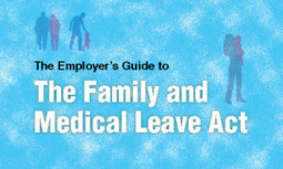 DOL Issues New FMLA Poster and Publishes Guide to Help Employers Administer FMLA | Human Resources Best Practices | Scoop.it