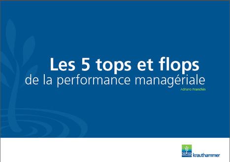 Les 5 tops et flops de la performance managériale (eBook, 17p) | Management collaboratif | Scoop.it