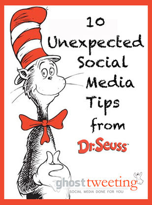 What the Good Doctor Taught Us: 10 Unexpected Social Media Tips from Dr. Seuss | The Social Customer | Scoop.it