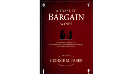 Why you should read 'A Toast to Bargain Wines' | Vitabella Wine Daily Gossip | Scoop.it