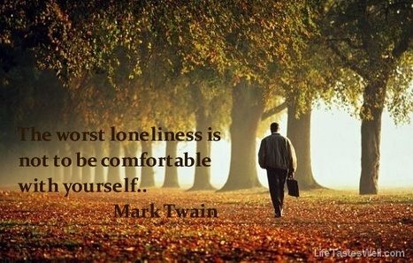 The worst loneliness is not to be comfortable with yourself. | Earth without art it's just eh! | Scoop.it