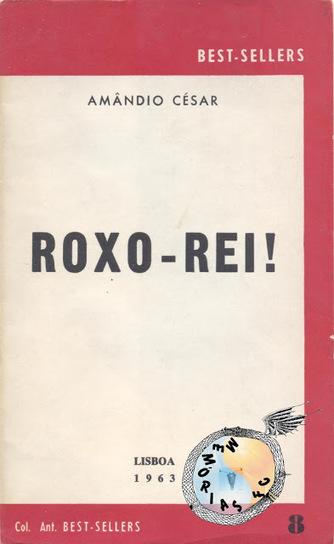 Memórias da Ficção Científica: Roxo-Rei - Amândio César (Colecção Antolológica Best-Sellers, nº 8, Lisboa, 1963) | Paraliteraturas + Pessoa, Borges e Lovecraft | Scoop.it
